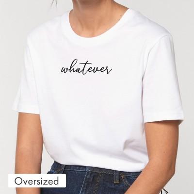 Oversized T-Shirt - Whatever