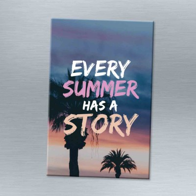 Every summer has a story - Magnet