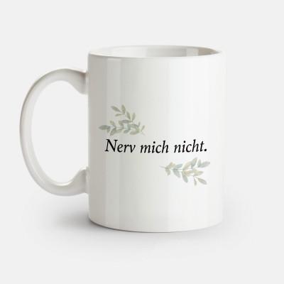 """Nerv mich nicht - Tasse von VS"""" - Keramiktasse"""