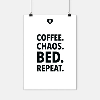 "Poster wrdprn - ""Coffee. Chaos. Bed. Repeat."""