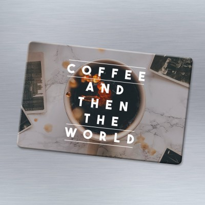 Coffee and then the world - Kühlschrankmagnet
