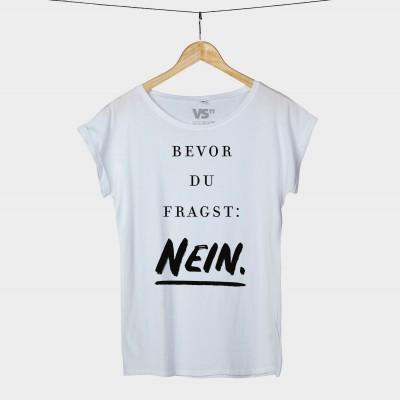 Bevor du fragst NEIN - Shirt