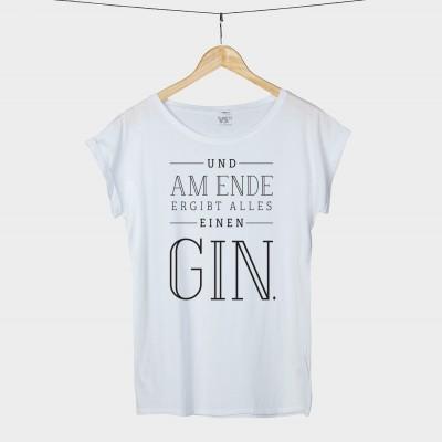 Und am Ende ergibt alles einen GIN - Shirt