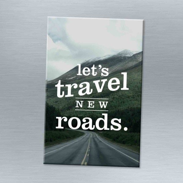 Let's travel new roads - Magnet