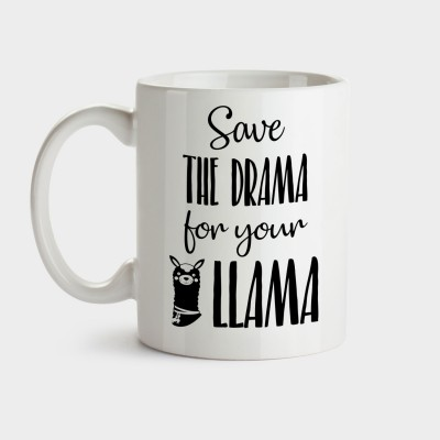 Save the drama for your llama - Tasse