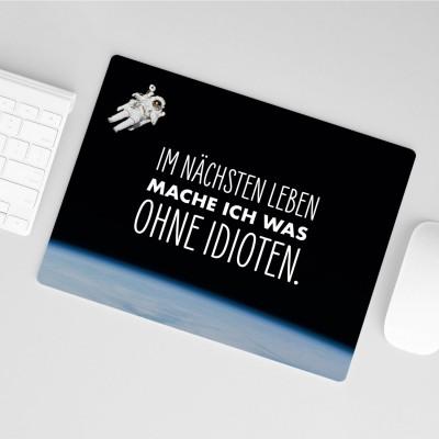 Mousepad VS' - Im nächsten Leben mache ich was ohne Idioten