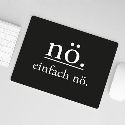 """Mousepad mit Spruch - Nö. einfach nö. Mauspad von VS"""""""