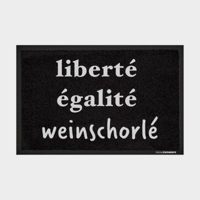 liberté égalité Weinschorlé